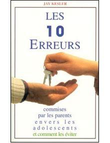 Les 10 erreurs commises par les parents envers les adolescents...