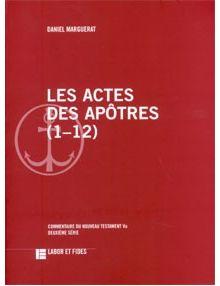 Les Actes des Apôtres (1 - 12)