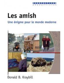 Les amish. Une énigme pour le monde moderne