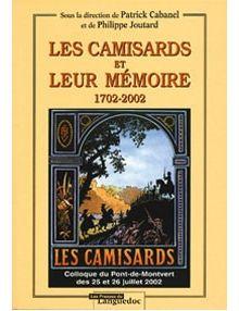 Les Camisards et leur mémoire 1702-2002