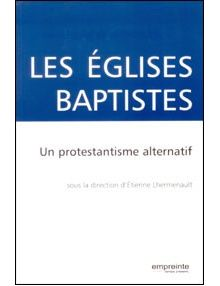 Les Eglises Baptistes Un protestantisme alternatif