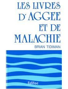Les livres d'Aggée et de Malachie. Commentaire évangélique de la Bible