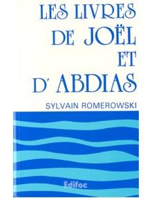 Les livres de Joël et d Abdias. Commentaire évangélique de la Bible