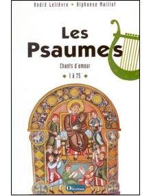 Les Psaumes 1 à 75 Chants d'amour