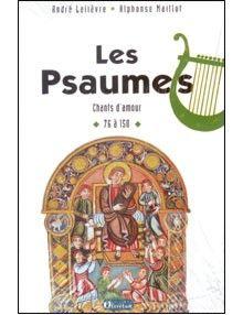 Les Psaumes chants d'amour 76 à 150