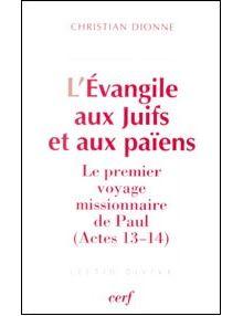 L'Evangile aux Juifs et aux païens (Actes 13-14)