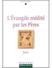 L'Evangile médité par les Pères : Jean