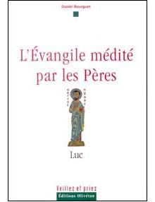 L'Evangile médité par les Pères : Luc Vol 3