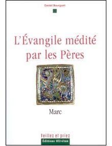 L'Evangile médité par les Pères : Marc Vol 2