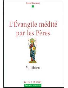 L'Evangile médité par les Pères : Matthieu Vol 1