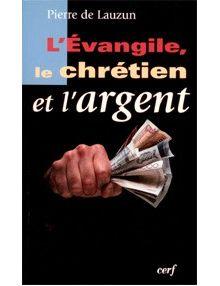 L'Evangile, le chrétien et l'argent