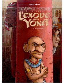 L'Exode selon Yona tome 1 La descendance - Le voyage des pères 2ème époque.