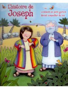 L'histoire de Joseph ou comment un petit garçon devint conseiller du roi