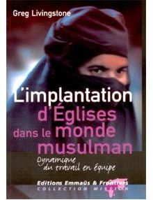 L'implantation d'Eglises dans le monde musulman