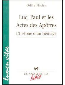 Luc, Paul et les Actes des Apôtres L'histoire d'un héritage