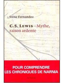 C.S. Lewis - Mythe, raison ardente