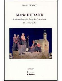 Marie Durand prisonnière de la Tour de Constance de 1730 à 1768