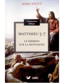 Matthieu 5-7 le sermon sur la montagne - commentaire biblique