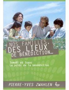 Nos familles, des lieux de bénédiction...Ismaël et Isaac, le poids de la bénédiction