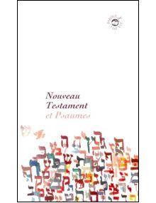 Nouveau Testament et Psaumes Parole de vie (Français fondamental) ref 3054