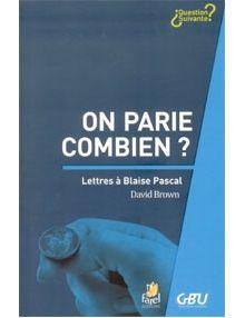 On parie combien ? Lettres à Blaise Pascal