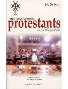 Oui nous sommes protestants