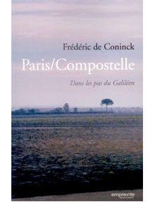 Paris / Compostelle - dans les pas du Galiléen