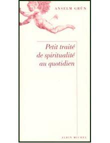 Petit traité de spiritualité au quotidien