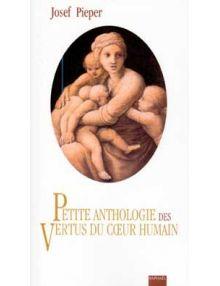 Petite anthologie des vertus du cœur humain