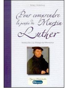 Pour comprendre la pensée de Martin Luther