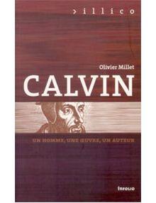 Calvin - un homme, une oeuvre, un auteur