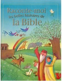 Raconte moi les belles histoires de la Bible