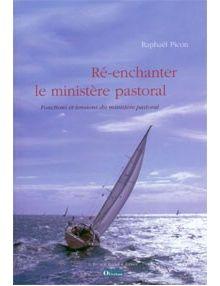 Ré-enchanter le ministère pastoral