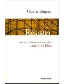 Résister, pour un christianisme de conviction avec Jacques Ellul