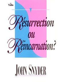 Résurrection ou réincarnation