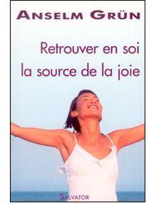 Retrouver en soi la source de la joie