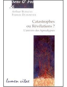 Catastrophes ou révélations ? L'univers des Apocalypses