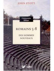 Romains 5-8 des hommes nouveaux - commentaire biblique