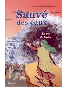 Sauvé des eaux - la vie de Moïse
