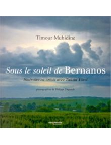 Sous le soleil de Bernanos Itinéraire en Artois avec Tahsin Yücel