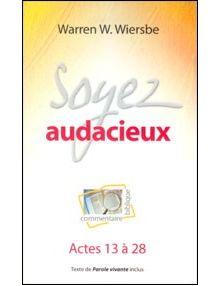 Soyez audacieux commentaire Actes 13 à 28