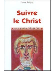 Suivre le Christ avec la première épître de Pierre