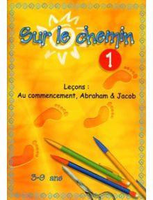 Sur le chemin n° 01 - Au commencement, Abraham, Jacob