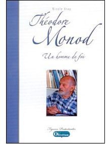 Théodore Monod un homme de foi