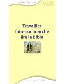 Travailler faire son marché lire la Bible