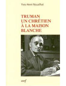 Truman un chrétien à la Maison blanche