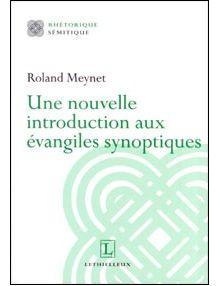 Une nouvelle introduction aux évangiles synoptiques