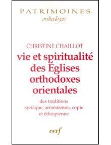 Vie et spiritualité des Eglises orthodoxes orientales