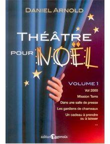 Théâtre pour Noel Volume 1