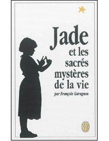Jade et les sacrés mystères de la vie (Version poche)